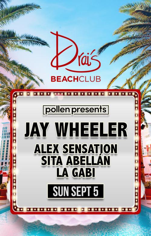 Pollen Presents Jay Wheeler at Drai's Beach Club thumbnail