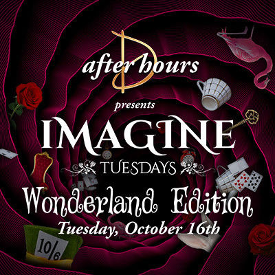 Imagine Tuesdays - Wonderland Edition, Tuesday, October 16th, 2018