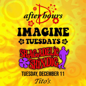 Imagine Tuesdays - Shagadelic Shindig, Tuesday, December 11th, 2018