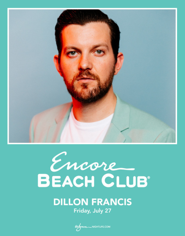 07bb3b8411f0d Encore Beach Club PRESENTS. Dillon Francis