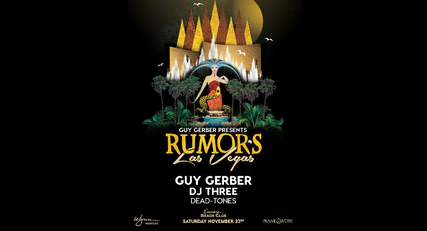 Rumors with Guy Gerber, DJ Three, Dead-Tones at Encore Beach Club