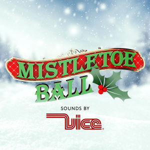6TH ANNUAL MISTLETOE BALL w/ DJ VICE, Monday, December 17th, 2018