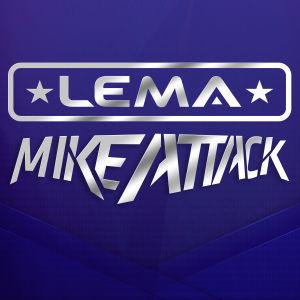 MIKE ATTACK & LEMA, Friday, November 9th, 2018