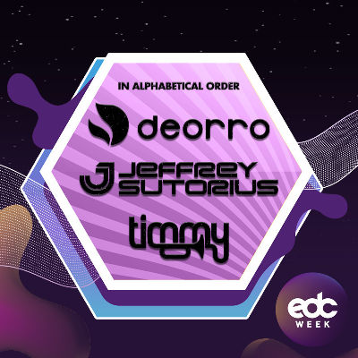 EDC WEEK : DEORRO, JEFFREY SUTORIUS, TIMMY TRUMPET, Monday, May 20th, 2019