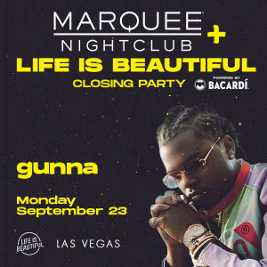 LIFE IS BEAUTIFUL OFFICIAL CLOSING PARTY WITH LIVE PERFORMANCE BY GUNNA, Monday, September 23rd, 2019