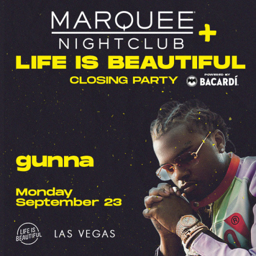 LIFE IS BEAUTIFUL OFFICIAL CLOSING PARTY WITH LIVE PERFORMANCE BY GUNNA - Marquee Nightclub