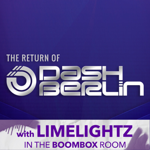 DASH BERLIN W/LIMELIGHTZ IN THE BOOMBOX - Marquee Nightclub