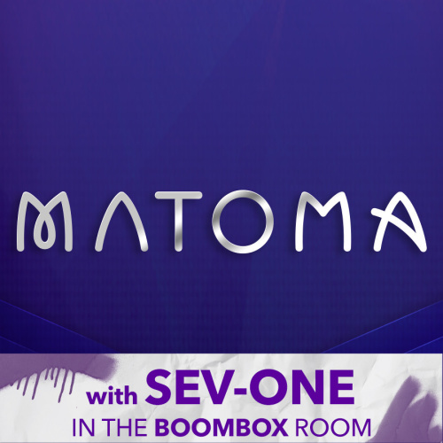MATOMA W/SEV-ONE IN THE BOOMBOX - Marquee Nightclub