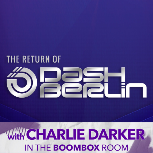 DASH BERLIN  W/CHARLIE DARKER IN THE BOOMBOX ROOM - Marquee Nightclub