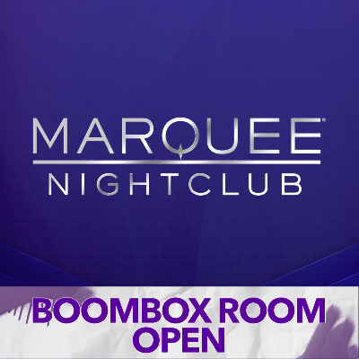 MARQUEE NIGHTCLUB | BOOMBOX ROOM OPEN, Saturday, January 11th, 2020