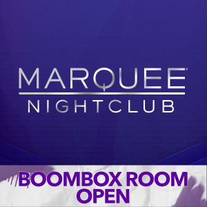 MARQUEE NIGHTCLUB | BOOMBOX ROOM OPEN, Saturday, January 25th, 2020