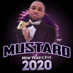 NEW YEAR'S EVE: MUSTARD, Tuesday, December 31st, 2019