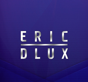 ERIC DLUX, Monday, February 17th, 2020