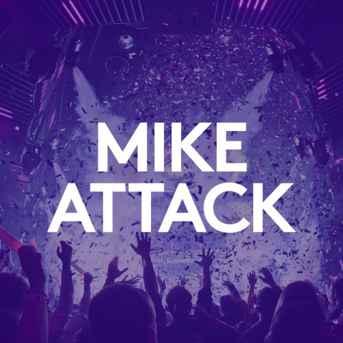 MIKE ATTACK - Marquee Nightclub