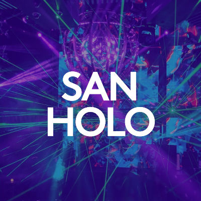 SAN HOLO, Saturday, March 14th, 2020