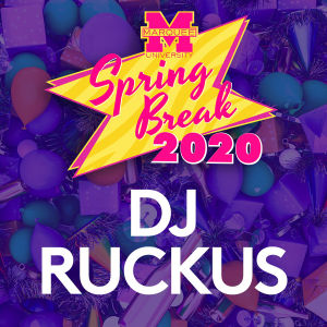MARQUEE UNIVERSITY: SPRING BREAK WITH SOUNDS BY DJ RUCKUS, Monday, March 16th, 2020