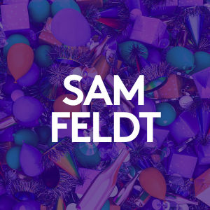 SAM FELDT, Monday, March 23rd, 2020
