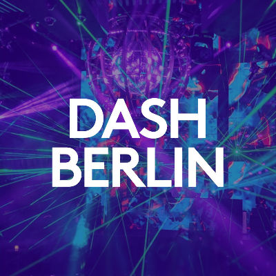 DASH BERLIN, Friday, March 27th, 2020