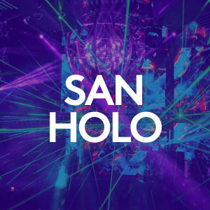 SAN HOLO, Friday, October 2nd, 2020