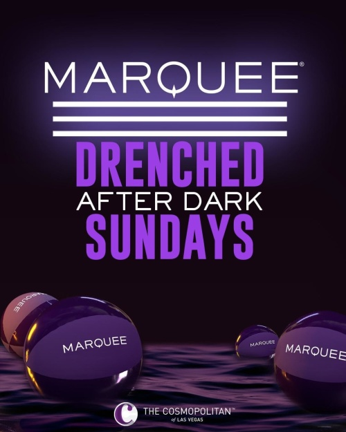 DRENCHED AFTER DARK - Marquee Lounge