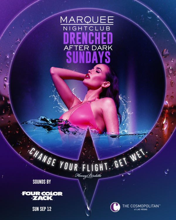 DRENCHED AFTER DARK: FOUR COLOR ZACK at Marquee Nightclub thumbnail