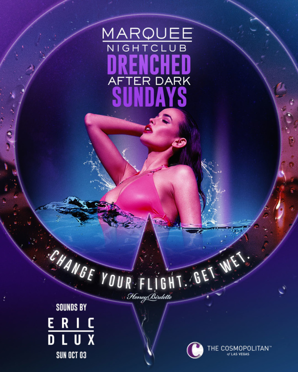 DRENCHED AFTER DARK: ERIC DLUX at Marquee Nightclub thumbnail