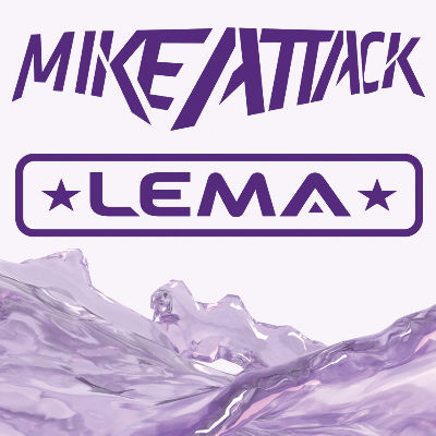 MIKE ATTACK & LEMA, Friday, September 21st, 2018