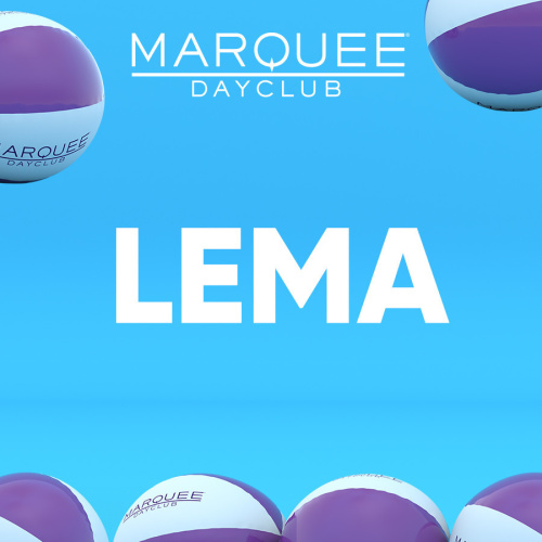 LEMA - Marquee Day Club