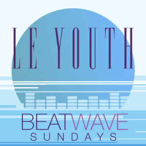 LE YOUTH, Sunday, March 31st, 2019