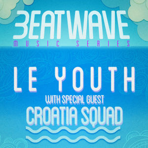 LE YOUTH W/ SPECIAL GUEST CROATIA SQUAD, Sunday, March 31st, 2019