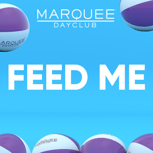 FEED ME - Marquee Day Club