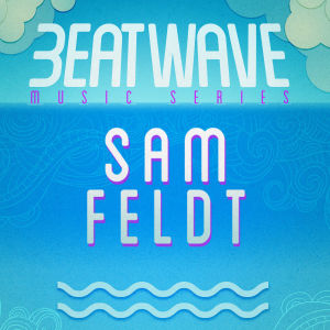 SAM FELDT, Sunday, June 23rd, 2019