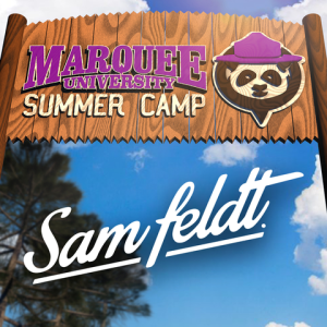 MARQUEE UNIVERSITY: SUMMER CAMP : SAM FELDT, Sunday, June 23rd, 2019