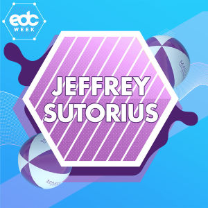 EDC WEEK : JEFFREY SUTORIUS, Saturday, May 18th, 2019