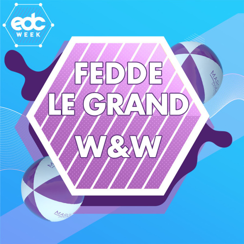 EDC WEEK : FEDDE LE GRAND AND W&W - Marquee Day Club