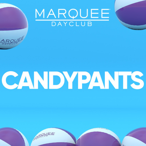CANDYPANTS - Marquee Day Club