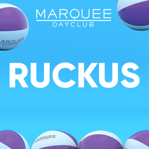 RUCKUS - Marquee Day Club