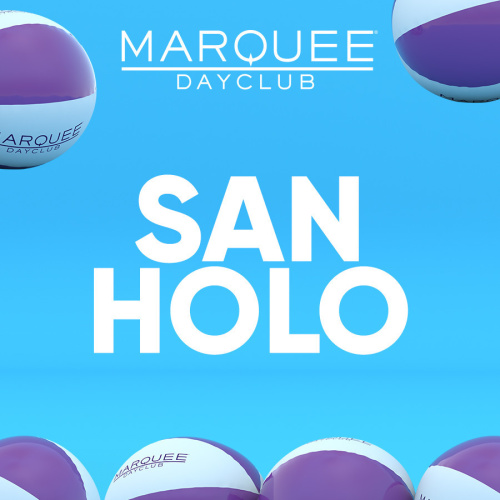 SAN HOLO - Marquee Day Club