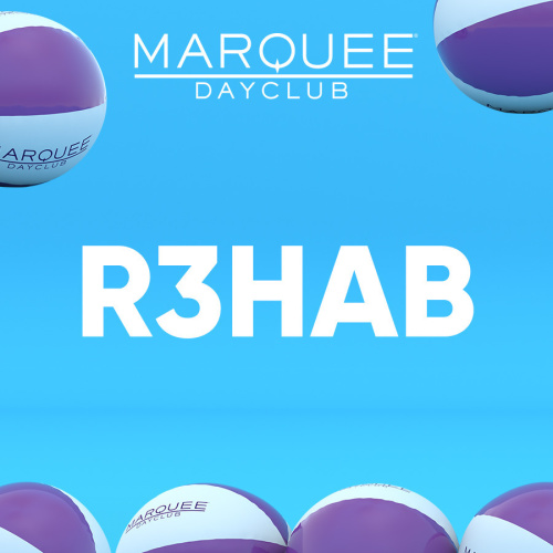 R3HAB - Marquee Day Club