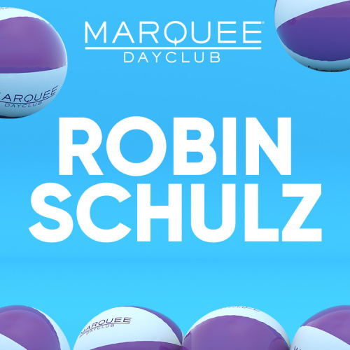 ROBIN SCHULZ - Marquee Day Club