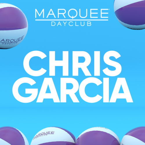 CHRIS GARCIA - Marquee Day Club