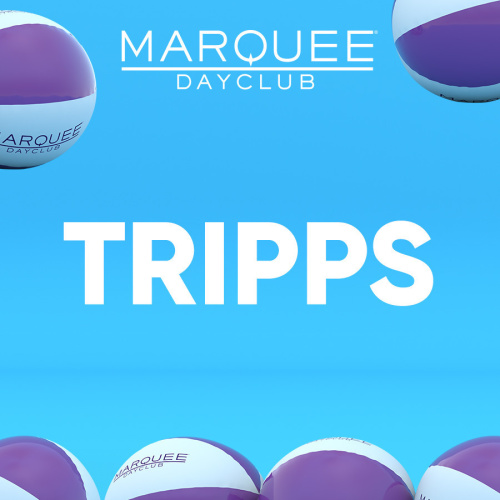 TRIPPS - Marquee Day Club