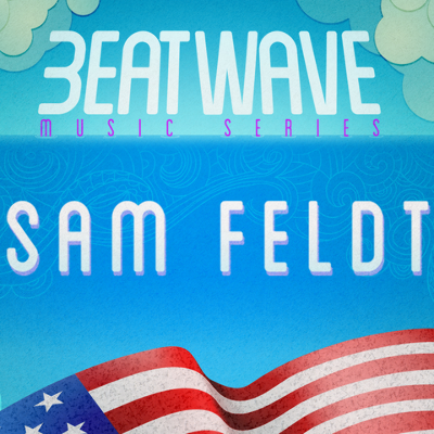 LABOR DAY WEEKEND: SAM FELDT, Monday, September 2nd, 2019