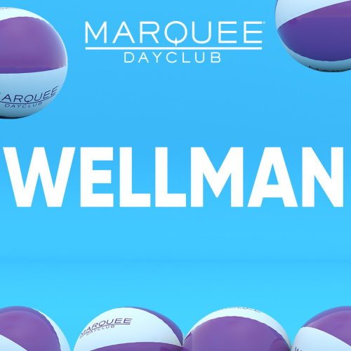 WELLMAN - Marquee Day Club