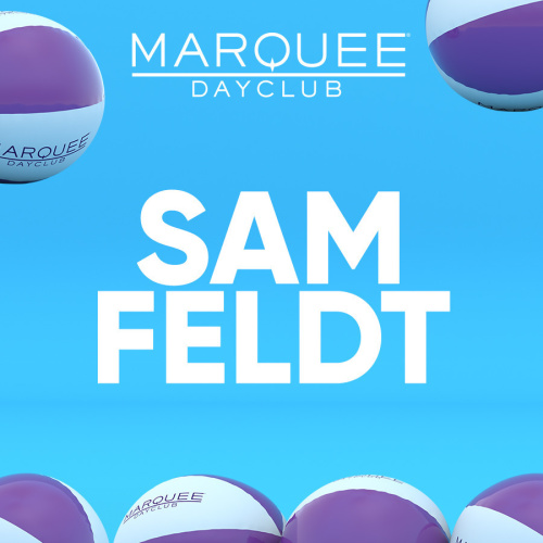 SAM FELDT - Marquee Day Club