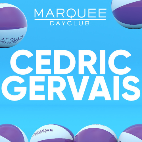 CEDRIC GERVAIS - Marquee Day Club