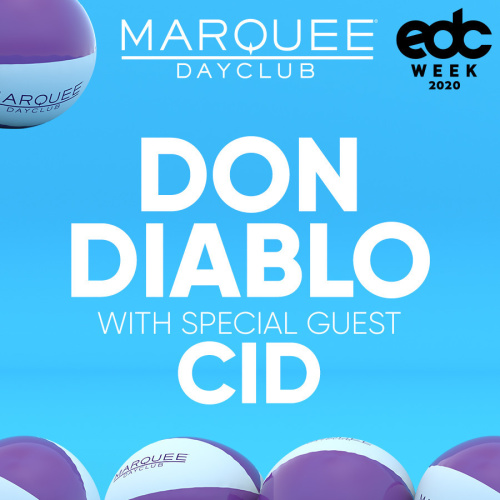DON DIABLO WITH SPECIAL GUEST CID - Marquee Day Club