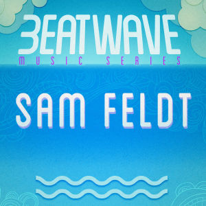 SAM FELDT, Sunday, May 31st, 2020