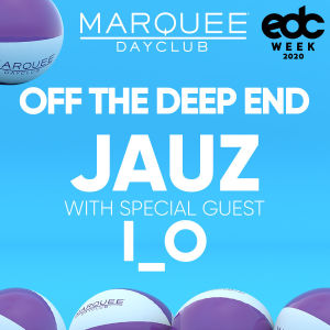 JAUZ WITH SPECIAL GUEST I_O, Thursday, May 14th, 2020