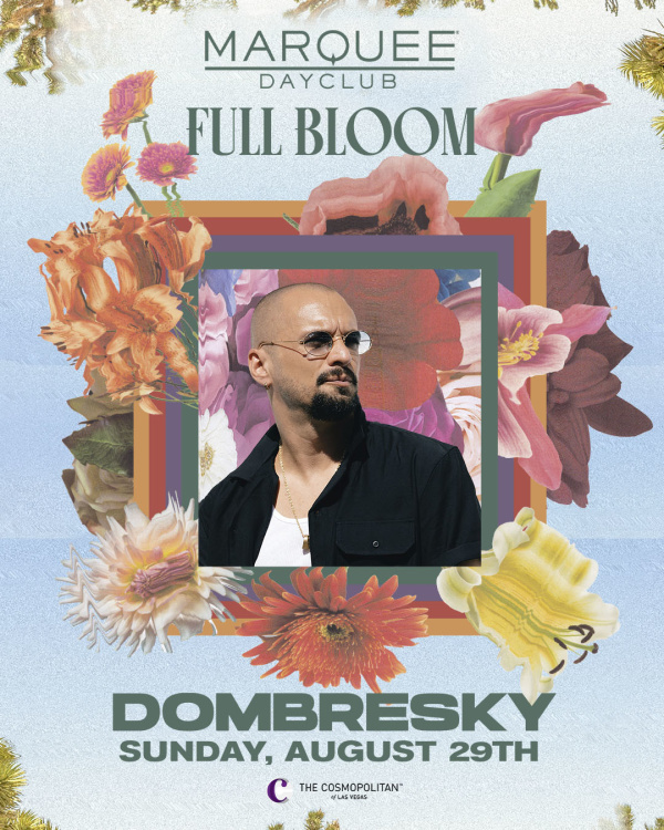 FULL BLOOM: DOMBRESKY at Marquee Dayclub thumbnail